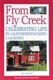 From Fly Creek: Celebrating Life In Leatherstocking Country
